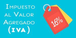 Lee más sobre el artículo ¿Cuánto es el valor del IVA actualmente en México?